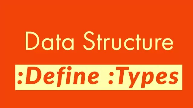 Data structure and its types
