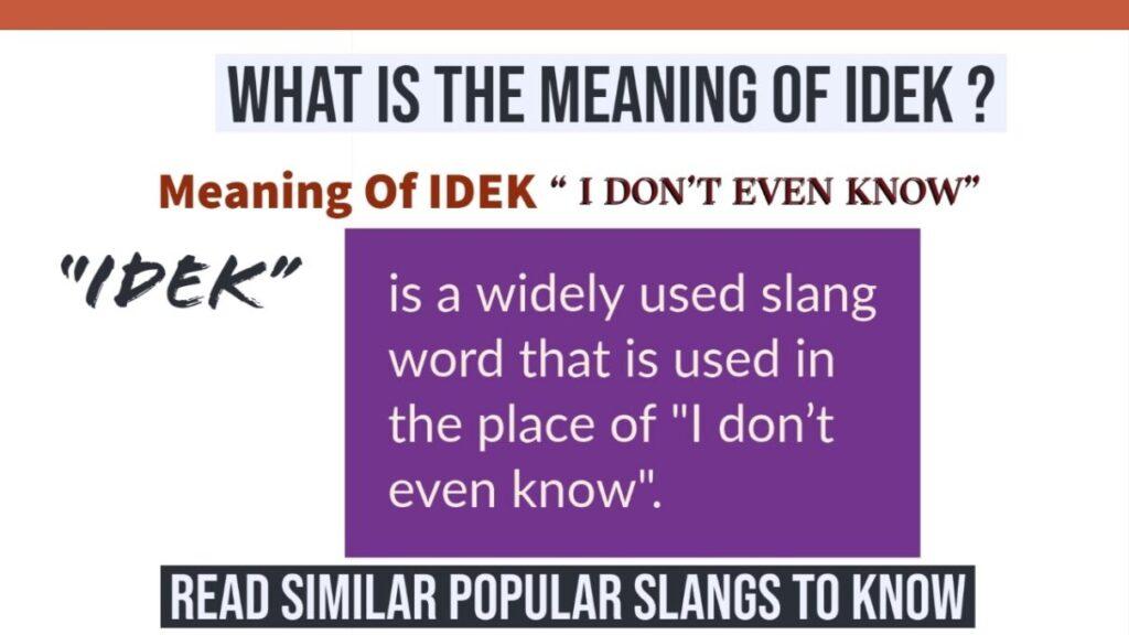 IDEK Meaning described